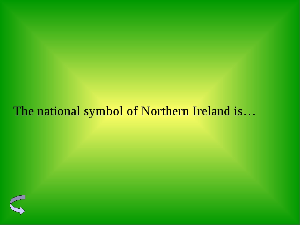 The national symbol of Northern Ireland is…