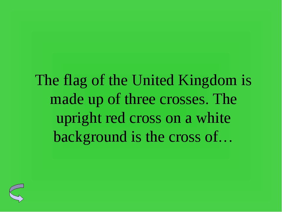 The flag of the United Kingdom is made up of three crosses. The upright red c...