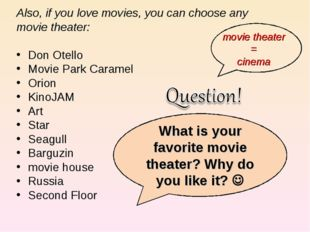 Also, if you love movies, you can choose any Also, if you love movies, you c