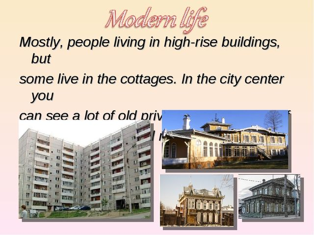 Mostly, people living in high-rise buildings, but Mostly, people living in h...
