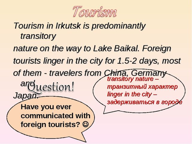 Tourism in Irkutsk is predominantly transitory Tourism in Irkutsk is predomi...