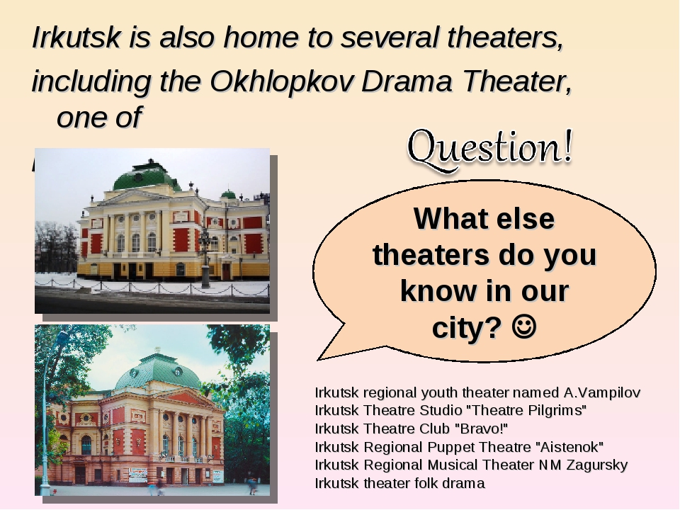 Irkutsk is also home to several theaters, Irkutsk is also home to several th...
