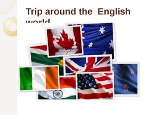 Trip around the English world