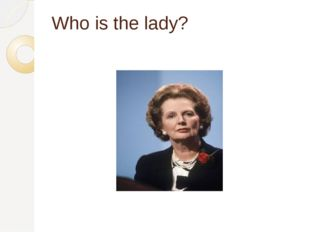 Who is the lady?