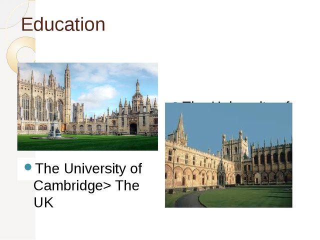 Education The University of Cambridge> The UK The University of Cambridge, th...