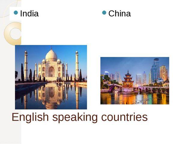 English speaking countries India China