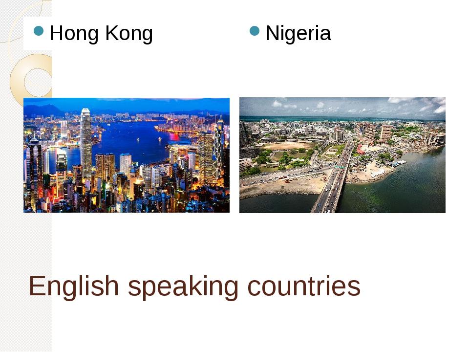 English speaking countries Hong Kong Nigeria