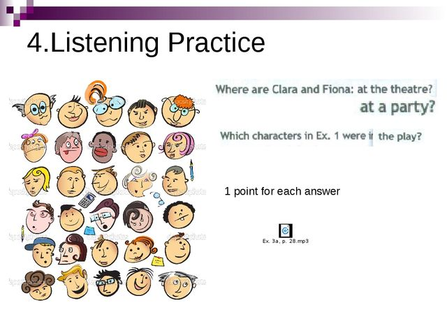 4.Listening Practice 1 point for each answer