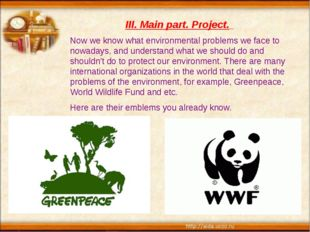 Now we know what environmental problems we face to nowadays, and understand w