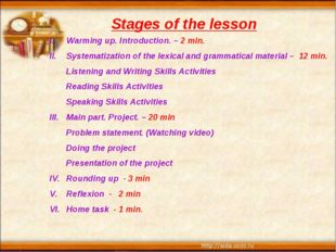 Stages of the lesson Warming up. Introduction. – 2 min. Systematization of th