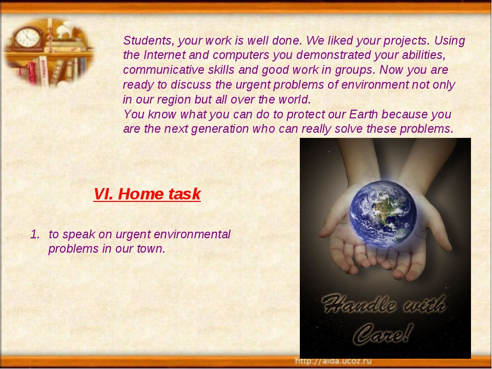 Students, your work is well done. We liked your projects. Using the Internet...