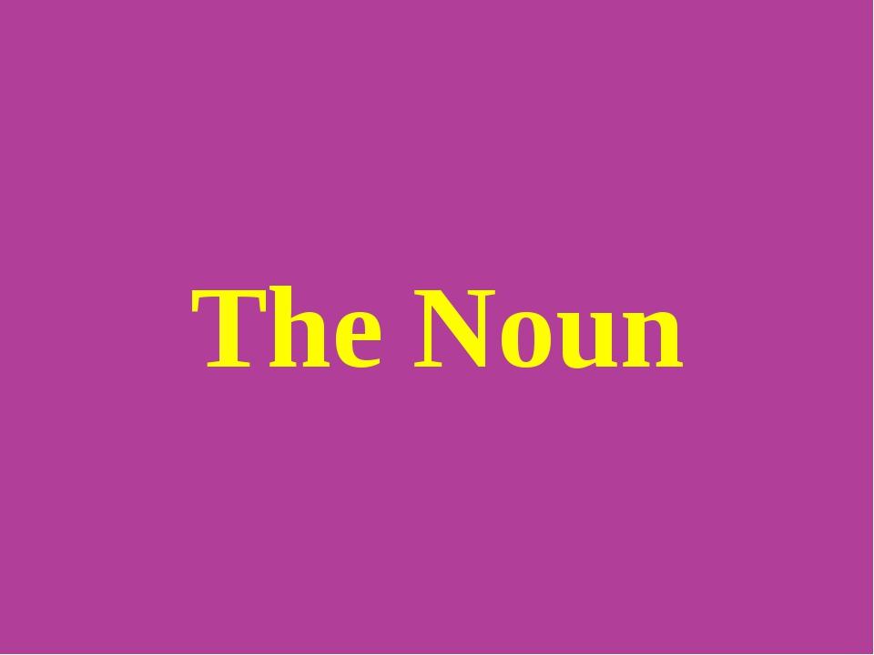 The Noun