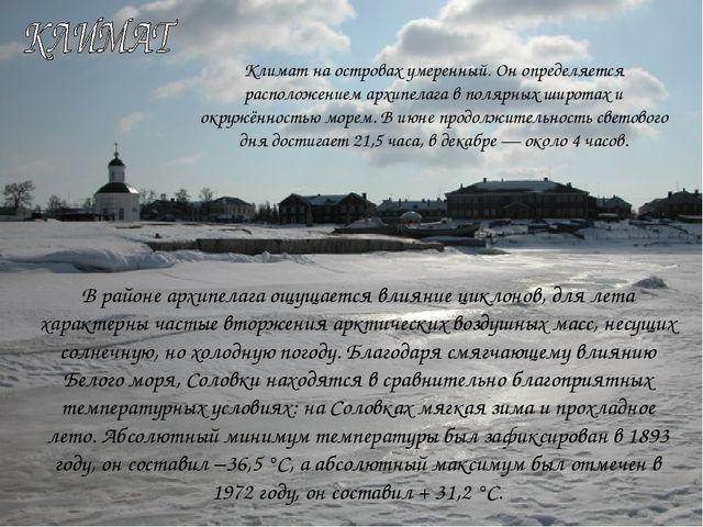 В районе архипелага ощущается влияние циклонов, для лета характерны частые вт...
