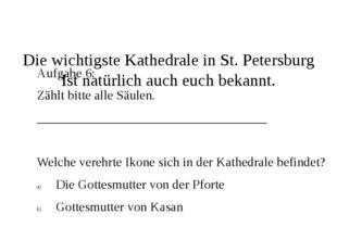 Die wichtigste Kathedrale in St. Petersburg Ist natürlich auch euch bekannt.