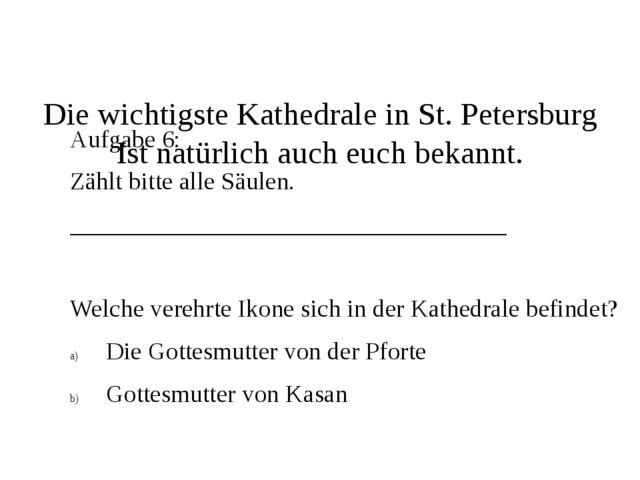 Die wichtigste Kathedrale in St. Petersburg Ist natürlich auch euch bekannt....