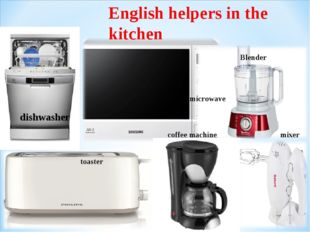 English helpers in the kitchen Blender toaster microwave coffee machine mixer