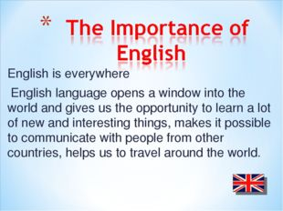 English is everywhere English language opens a window into the world and give
