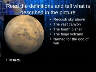Read the definitions and tell what is described in the picture MARS Reddish s