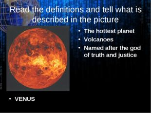 Read the definitions and tell what is described in the picture VENUS The hott