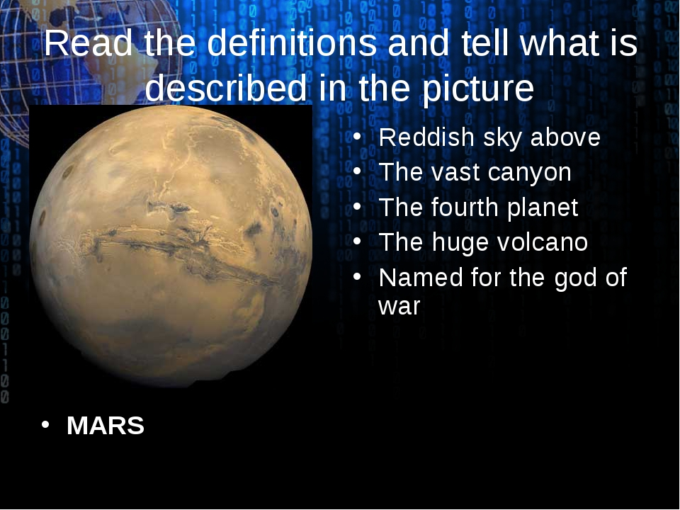 Read the definitions and tell what is described in the picture MARS Reddish s...