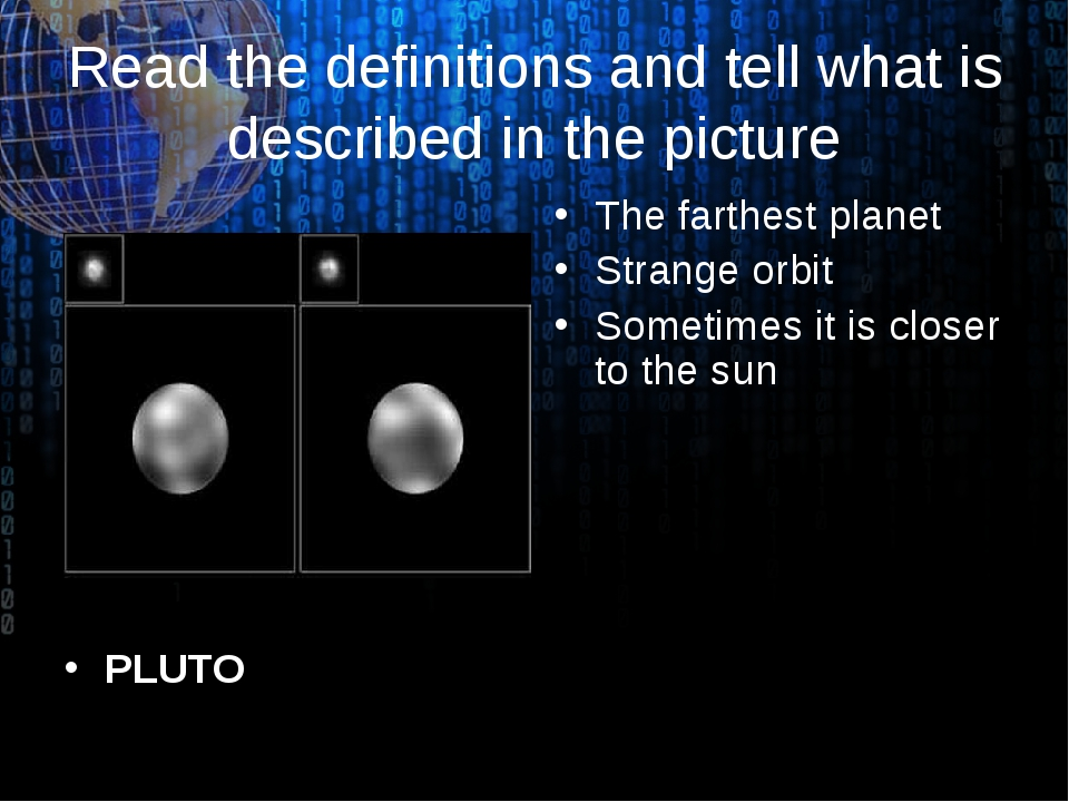Read the definitions and tell what is described in the picture PLUTO The fart...