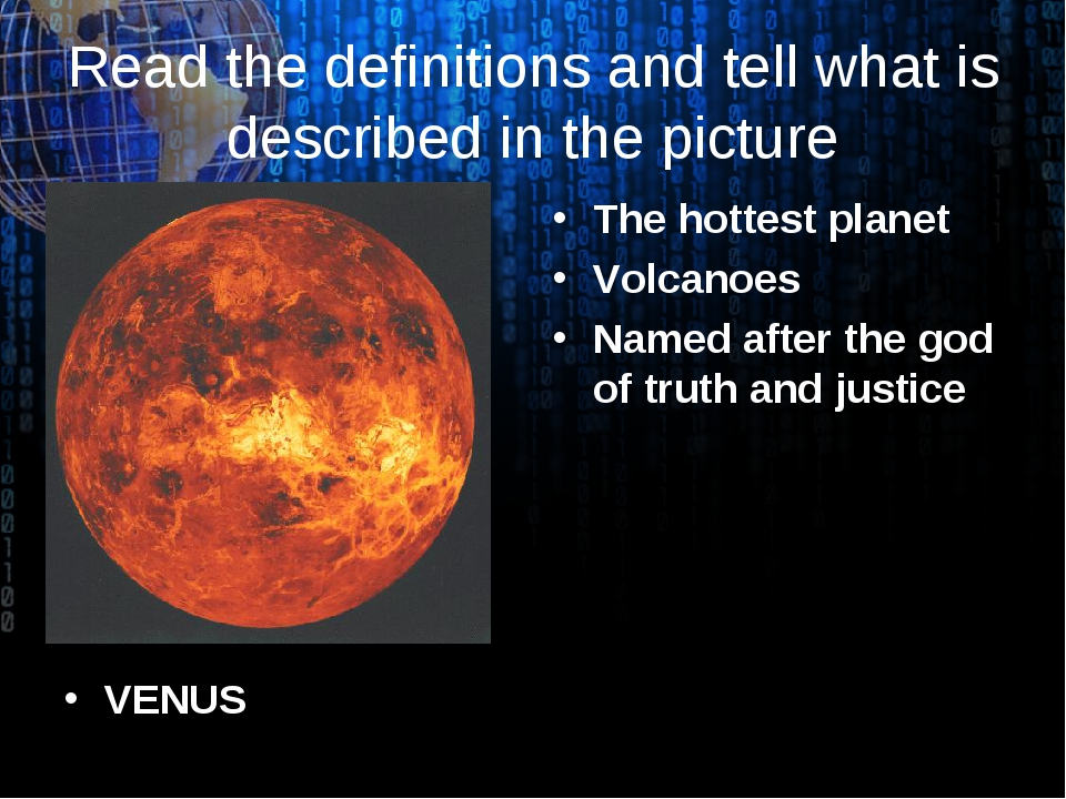 Read the definitions and tell what is described in the picture VENUS The hott...