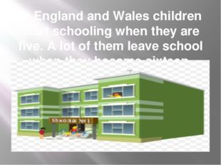 In England and Wales children start schooling when they are five. A lot of th