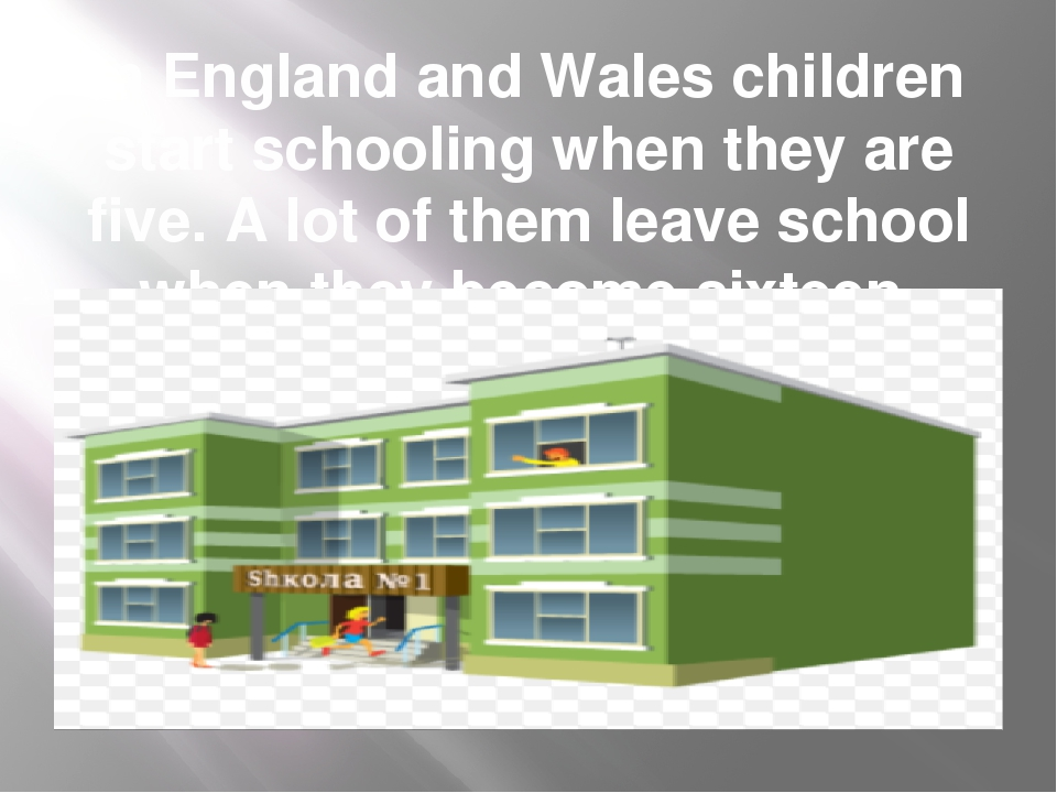 In England and Wales children start schooling when they are five. A lot of th...