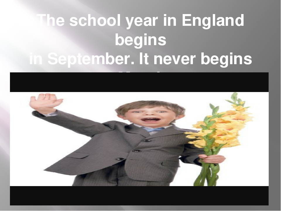 The school year in England begins in September. It never begins on Monday.