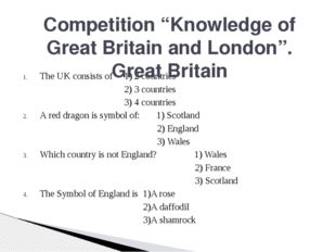The UK consists of 1) 2 countries 2) 3 countries 3) 4 countries A red dragon