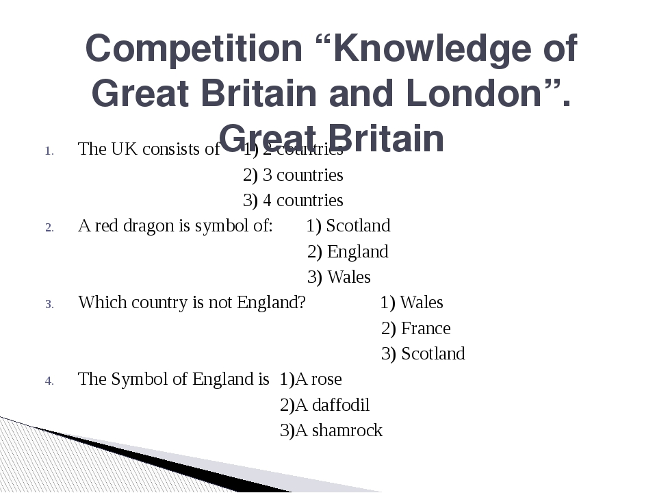 The UK consists of 1) 2 countries 2) 3 countries 3) 4 countries A red dragon...