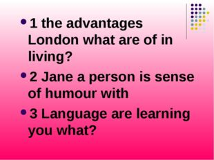 1 the advantages London what are of in living? 2 Jane a person is sense of hu