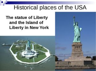 Historical places of the USA The statue of Liberty and the Island of Liberty