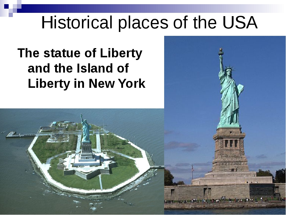 Historical places of the USA The statue of Liberty and the Island of Liberty...