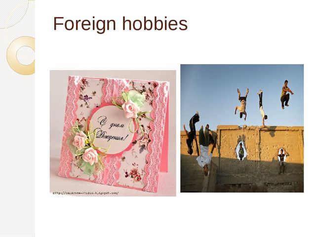 Foreign hobbies