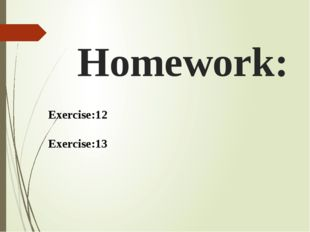Homework: Exercise:12 Exercise:13