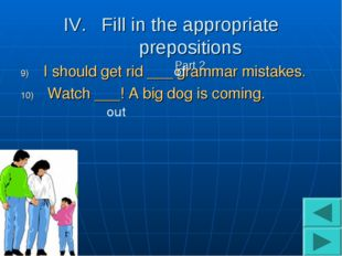 Fill in the appropriate prepositions Part 2 I should get rid ___ grammar mist