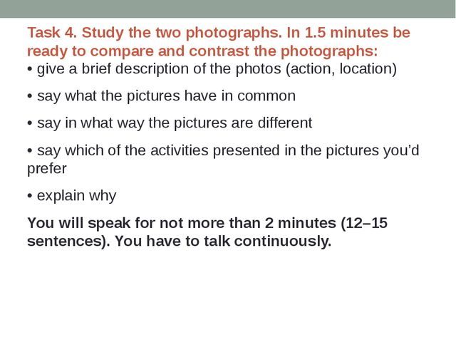 Task 4. Study the two photographs. In 1.5 minutes be ready to compare and con...