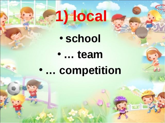 1) local school … team … competition