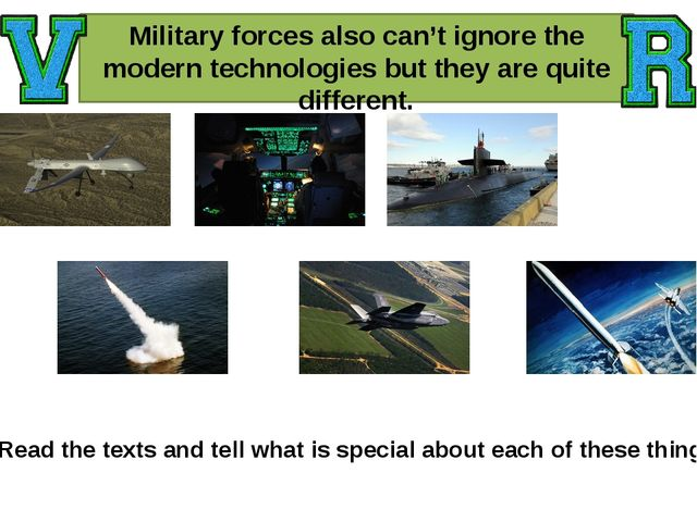 Military forces also can't ignore the modern technologies but they are quite...