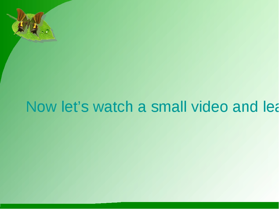 Now let's watch a small video and learn what we can do to Save our Planet
