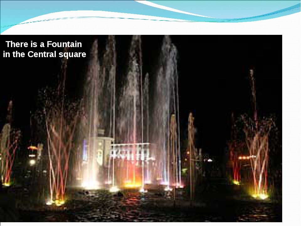 There is a Fountain in the Central square