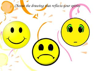 Choose the drawing that reflects your spirits