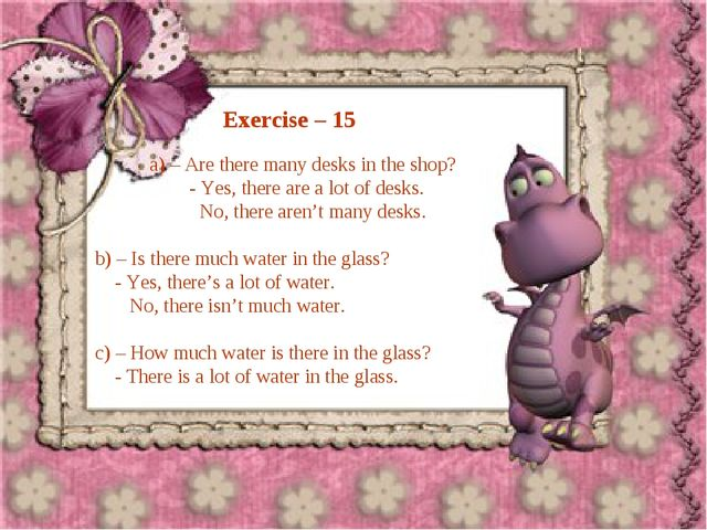 Exercise – 15 a) – Are there many desks in the shop? - Yes, there are a lot...