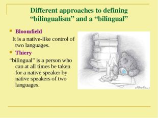 """Different approaches to defining """"bilingualism"""" and a """"bilingual"""" Bloomfield"""
