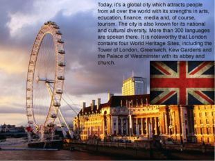 Today, it's a global city which attracts people from all over the world with