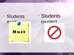 Students must… Students mustn't…