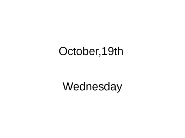 October,19th Wednesday