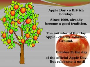 Apple Day - a British holiday. Since 1990, already become a good tradition.