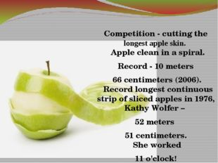 Competition - cutting the longest apple skin.   Apple clean in a spiral. Rec